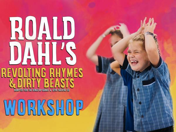 WORKSHOP: REVOLTING RHYMES & DIRTY BEASTS